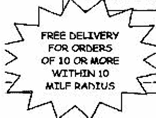 Free Delivery For Orders Of 10 Or More Within 10 MILF Radius