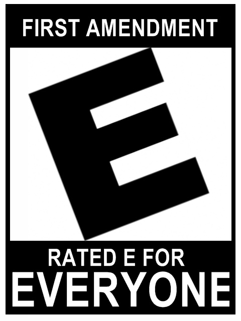 First Amendment: Rated E for EVERYONE